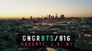 gngrbts 16 goodbye la leaving los angeles part 1