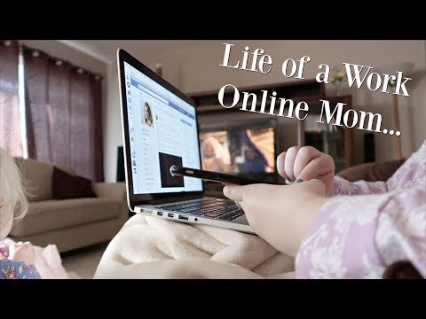 Life as a Work Online Mom (Vlog)
