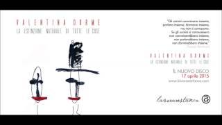 VALENTINA DORME - Una giulietta qualsiasi (not the video)