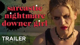 Sarcastic Nightmare Downer Girl | Official Movie Trailer