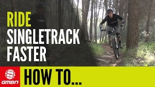 How To Ride Singletrack Faster
