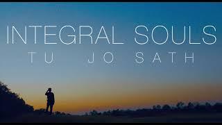 TU JO SATH || INTEGRAL SOULS ORIGINAL