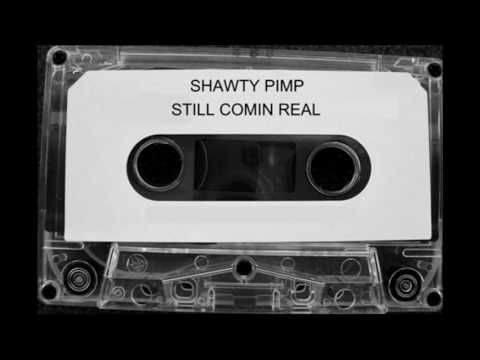 Shawty Pimp - Still Comin Real (Full Album)