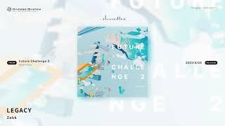 [Official] LEGACY / Zekk [Future Challenge 2]