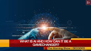Decoded: What is artificial intelligence and how can it be a gamechanger?