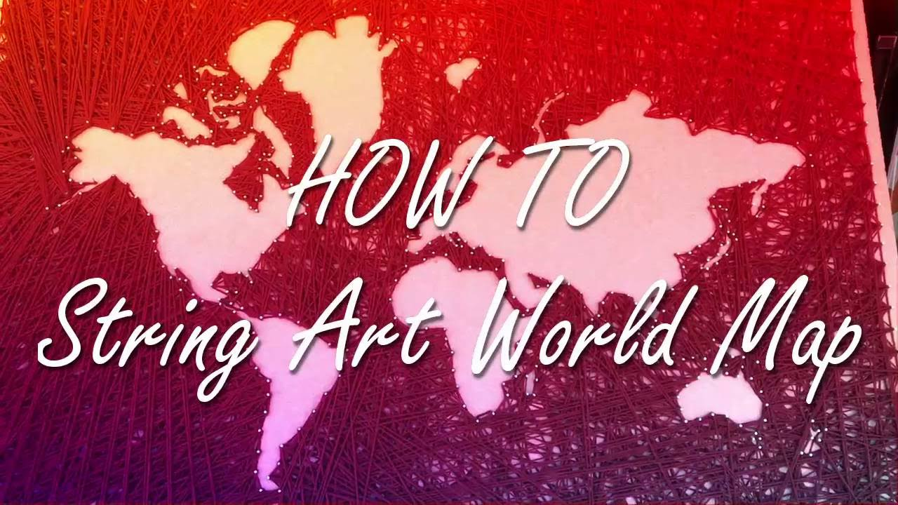 DIY String Art World Map - YouTube