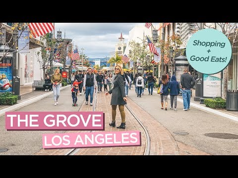 The Grove - The Best Shopping And Dining In Los Angeles, California