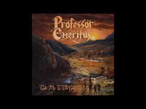 Professor Emeritus  - Take Me To The Gallows [2017]  - 5  - Rats In The Walls