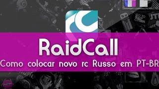 Como deixar a nova versão russa do RaidCall em Português-BR [2015 ATUALIZADO] - By: KarolTutors