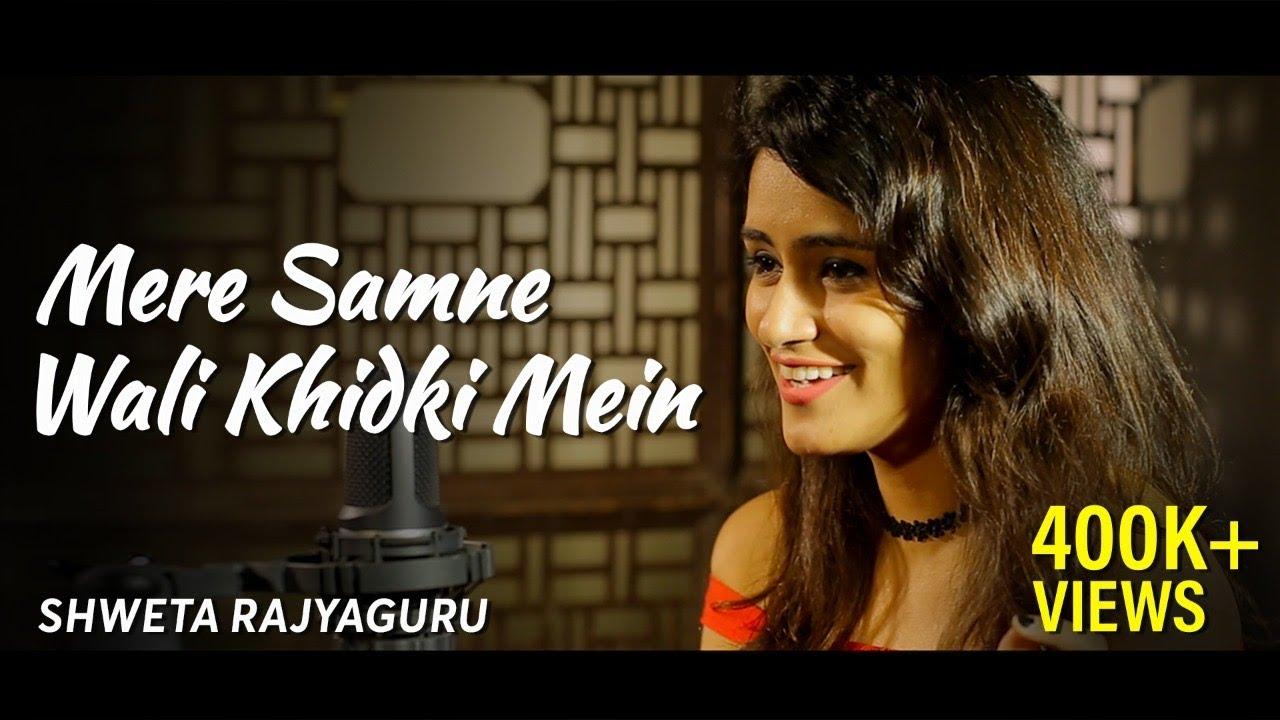 Mere Samne Wali Khidki Mein Female Version Cover By Shweta Rajyaguru Old Hindi Songs Youtube