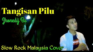 Tangisan Pilu - Jhonedy Bs | Cover Slow Rock Malaysia 2019