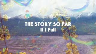 """The Story So Far """"If I Fall"""""""
