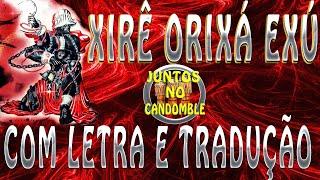 Xirê de Exú Orixá - Com Letra e Tradução - Candomblé - Canticos - Cantigas - Orin