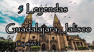 5 Leyendas Mexicanas De Guadalajara, Jalisco | Parte 2