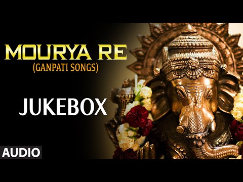 Mix - Bollywood Songs : Mourya Re (Ganpati Songs) | Jukebox