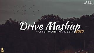 Drive Mashup (Makhna x Sooraj Dooba) - Aftermorning #AftermorningDeep