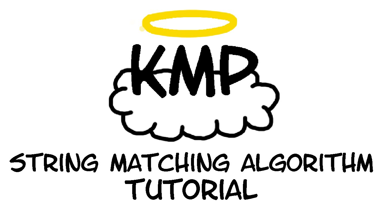 Tutorial: The Knuth-Morris-Pratt (KMP) String Matching