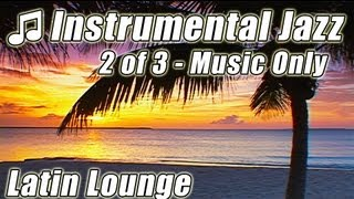 INSTRUMENTAL JAZZ 2 Smooth Sax Songs Happy Bossa Nova Music Relax Romantic Background Instrumentals