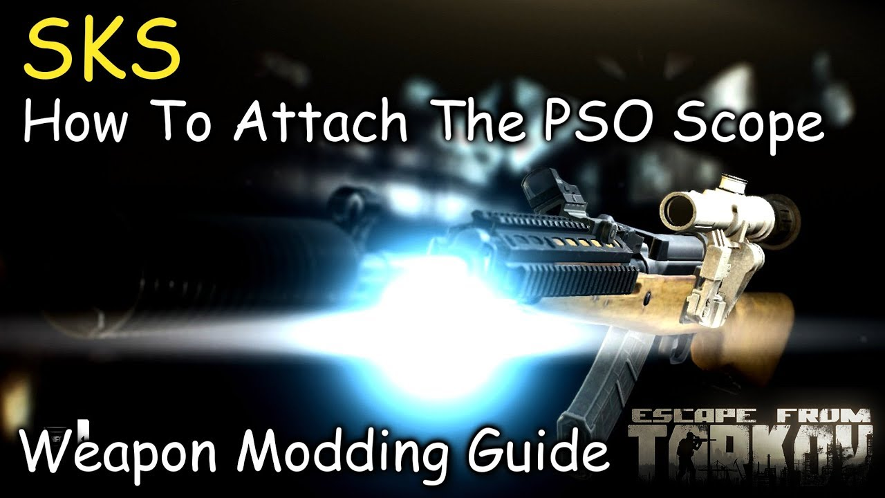 SKS How To Attach The PSO Scope Weapon Modding Guide Escape From Tarkov