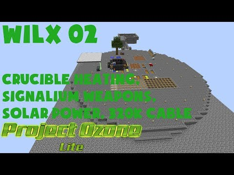 02 - Crucible Heating, Signalum Weapons, Solar Power, 320k Cable - Project Ozone Lite