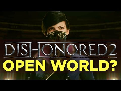 Will DISHONORED 2 Be Open World? — SEO Play, Episode 14