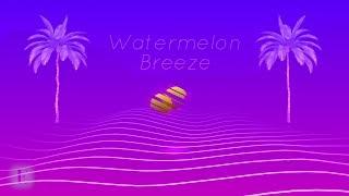 Watermelon Breeze (feat. Lia Gist)