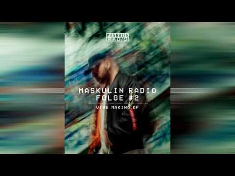 APPLE MUSIC PRÄSENTIERT: MASKULIN RADIO VOL. 2 - VIBE MAKING OF