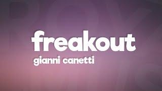Gianni Canetti - Freakout (Lyrics)