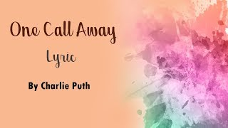 One Call Away - Charlie Puth [Lyrics]