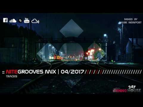 :: nitegrooves mix | Deep House, Tech House & Progressive House | 04/2017