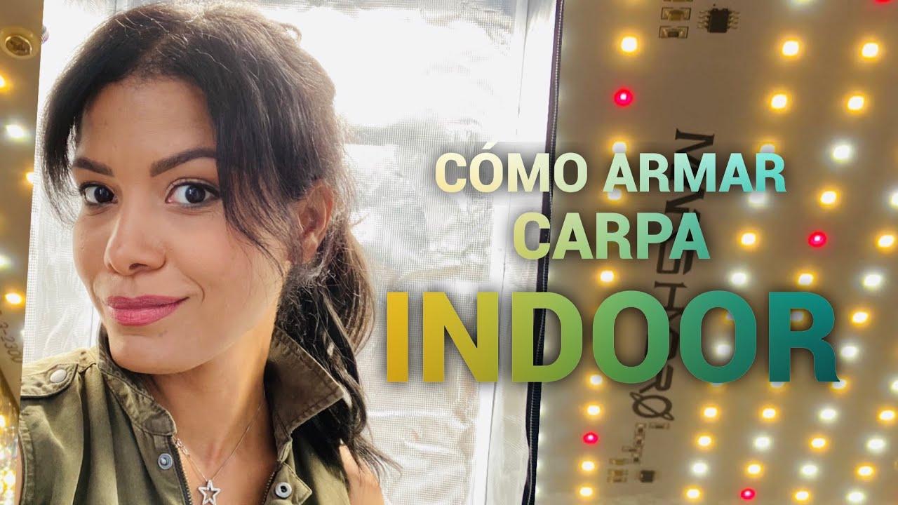 CÓMO ARMAR CARPA DE CULTIVO INDOOR