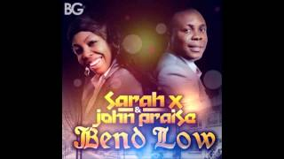 Sarah X & John Praise - BEND LOW (DANCE TO GOD)