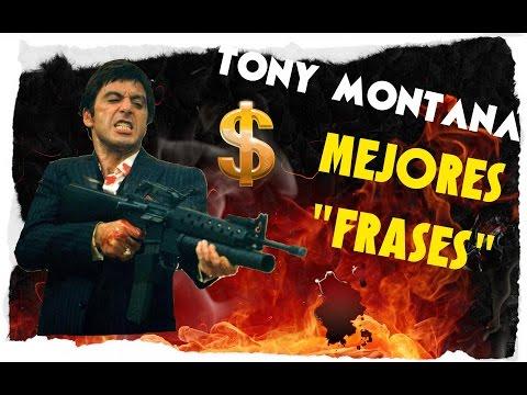 Tony Montana Mejores Frases Youtube