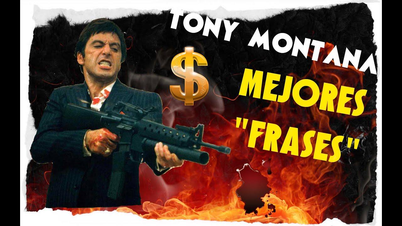 Tony Montana Mejores Frases