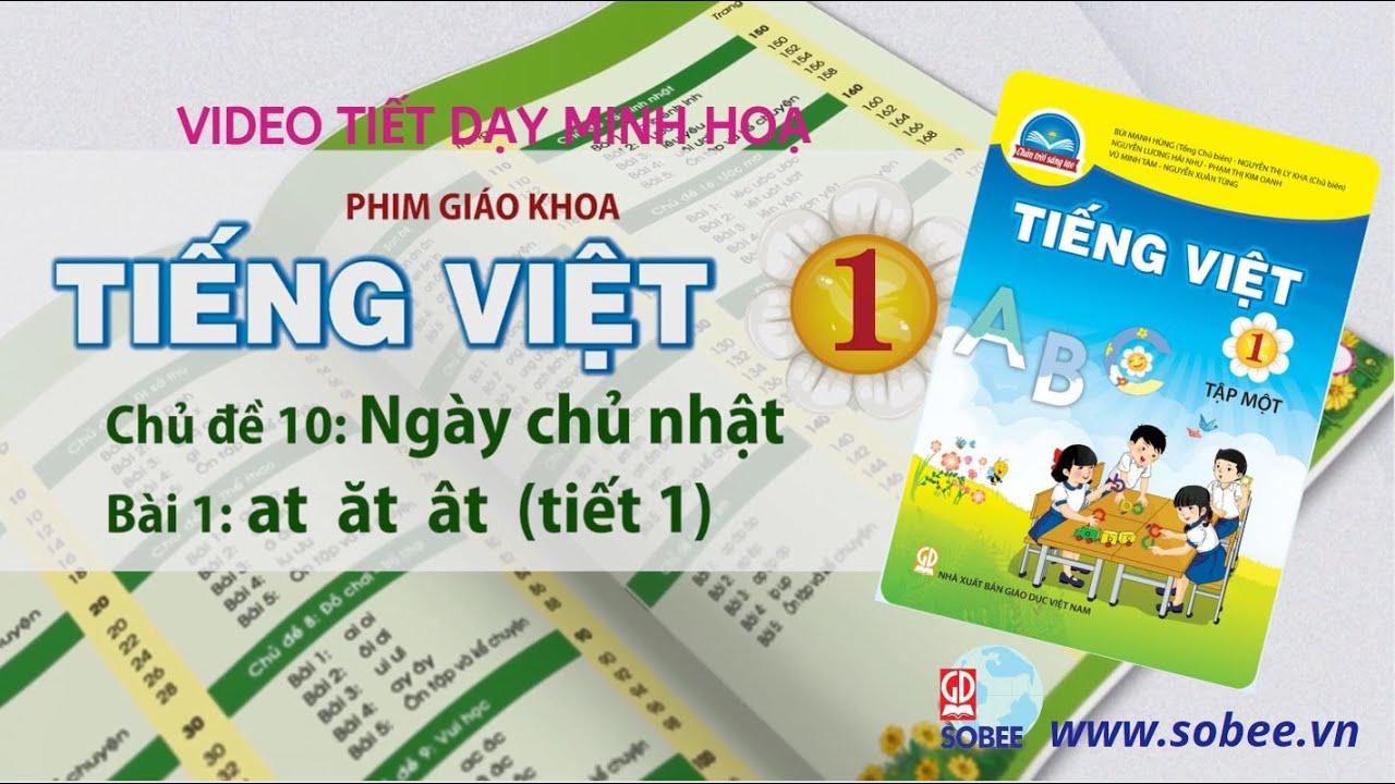 Tiết dạy minh hoạ Tiếng Việt 1 tập 1 | Bộ sách CHÂN TRỜI SÁNG TẠO