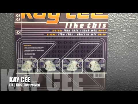 KAY CEE - LIKE THIS (Electro Mix)