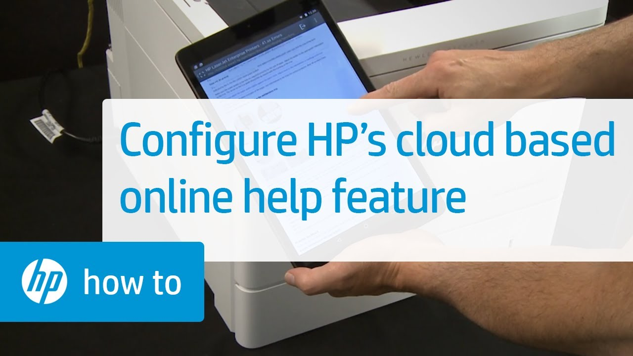 Configuring HP's Cloud-Based Online Help Feature for Use on HP Printers |  HP Printers | HP