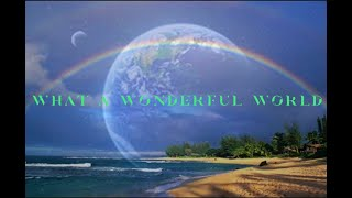 What A Wonderful World ~ Joanna Henwood