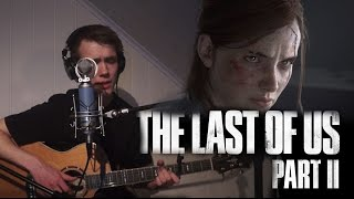 The Last of Us 2 trailer song Through the Valley - Shawn James cover