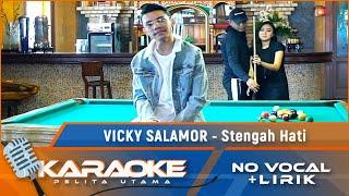 (Karaoke Version ) STENGAH HATI - Vicky Salamor | Karaoke Lagu Ambon - no vocal
