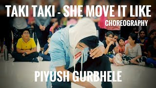 Taki taki - she move it like | Dance Choreography by Piyush Gurbhele