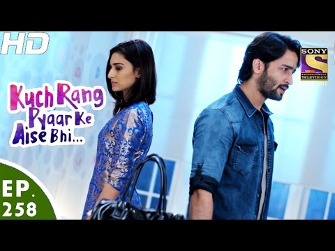 Kuch Rang Pyar Ke Aise Bhi - कुछ रंग प्यार के ऐसे भी - Ep 258 - 23rd Feb, 2017