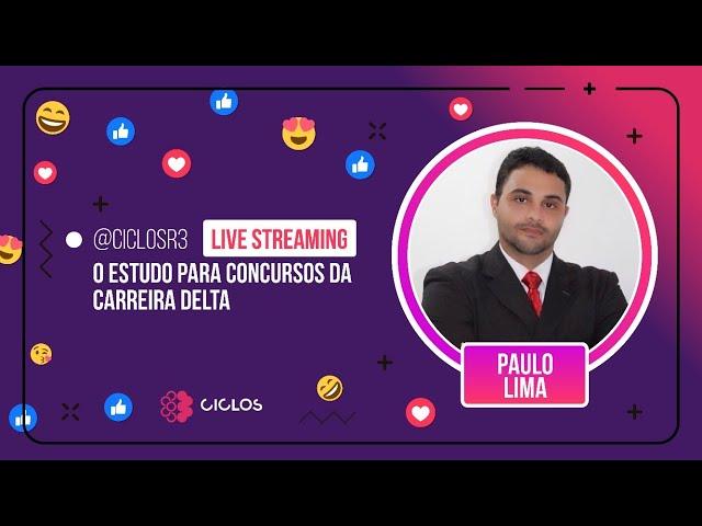 O ESTUDO PARA CONCURSOS DE CARREIRA DELTA - PAULO LIMA