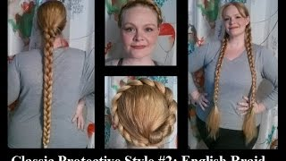 Classic Protective Style #2 : English Braid