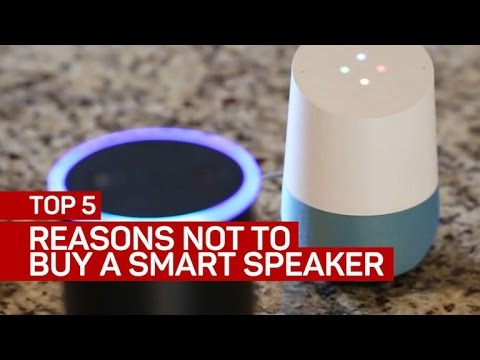 Top 5 reasons not to buy a smart speaker Mp3