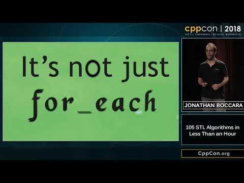 """CppCon 2018: Jonathan Boccara """"105 STL Algorithms in Less Than an Hour"""""""