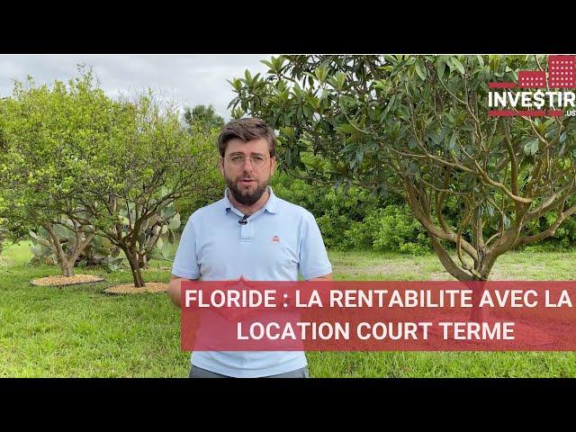 LE BIEN DE LA SEMAINE : FLORIDE ET LOCATION COURT TERME