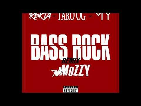 Youtube: Rekta x Taro OG x MY«Bass Rock» Mozzy Remix 2019