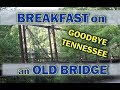 RV Living:   How I Decide Where to Go & How I found this Old Bridge in TN