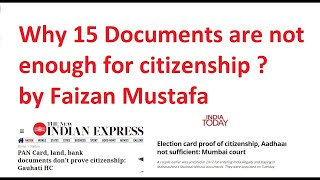 Why 15 Documents are not enough for citizenship  by Faizan Mustafa